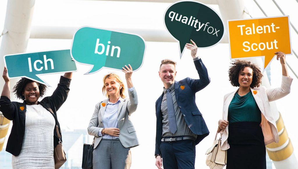 Werden Sie qualityfox-Talent-Scout. Senden SIe uns ein paat Informationen über sich an office@qualityfox.at.